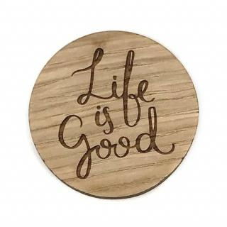 Sacdenoeud - Badge en bois Life is good - Badge mariage